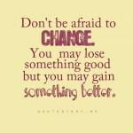 Change is life